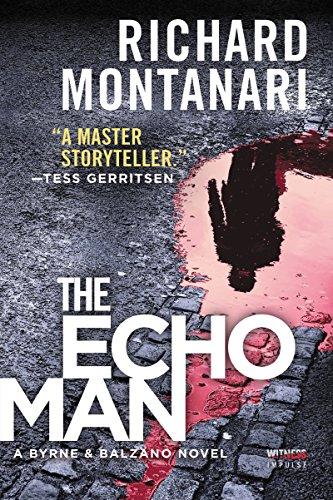 The Echo Man: A Novel of Suspense (A Byrne & Balzano Thriller)