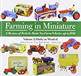 img - for Farming in Miniature: Volume 2: A Review of British-Made Toy Farm Vehicles Up to 1980 by Robert Newson (2014-10-01) book / textbook / text book