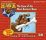 The Case of the Most Ancient Bone (Hank the Cowdog (Audio))