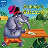 img - for Nobody's Watching (Little Birdie Readers) book / textbook / text book