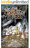 The Spirit of Steel (The Morus Chronicles Book 2)