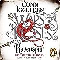 Ravenspur: Rise of the Tudors Hörbuch von Conn Iggulden Gesprochen von: Roy McMillan