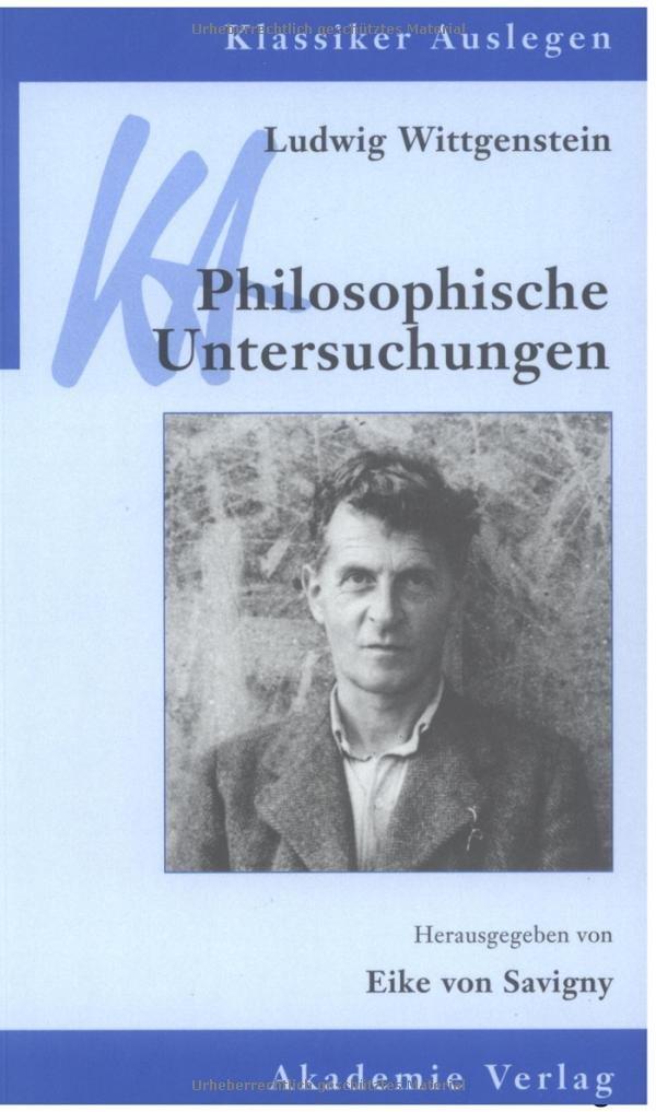 Ludwig Wittgenstein: Philosophische Untersuchungen (Klassiker Auslegen, Band 13)