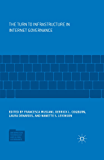 The Turn to Infrastructure in Internet Governance (Information Technology and Global Governance)