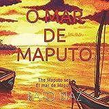 O MAR DE MAPUTO: The Maputo sea - El mar de Maputo (Portuguese Edition)