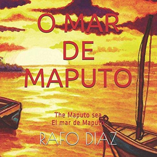 O MAR DE MAPUTO: The Maputo sea - El mar de Maputo (Portuguese Edition) pdf epub
