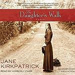 The Daughter's Walk: A Novel   Jane Kirkpatrick