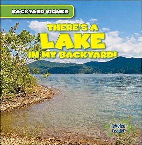 There's a Lake in My Backyard! (Backyard Biomes)