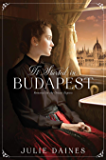 It Started in Budapest (Romance on the Orient Express, #1)
