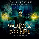 Warlock for Hire: Arcane Inc., Book 1 Audiobook by Sean Stone Narrated by Han Hills