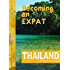 Becoming an Expat Thailand: your guide to moving abroad