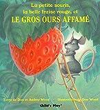 LA Petite Souris, LA Belle Fraise Rouge, Et Le Gros Ours Affame (Child's Play Library) (French Edition)