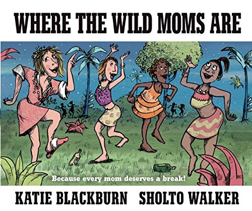 Where the Wild Moms Are cover