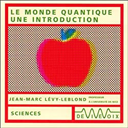 Le monde quantique - une introduction