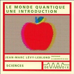 Le monde quantique - une introduction Discours