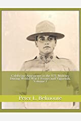 Calabrian-Americans in the U.S. Military During World War I: Essays and Vignettes, Volume 1 Paperback