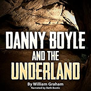 Danny Boyle and the Underland Audiobook