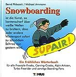 Snowboarding. Ein fröhliches Wörterbuch.