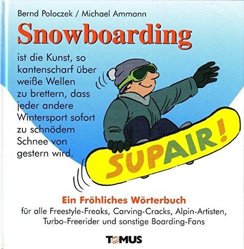 Snowboarding. Ein fröhliches Wörterbuch. by Tomus Verlag