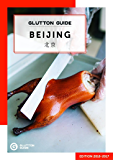 Glutton Guide Beijing: The Hungry Traveler's Guidebook (Food Guide)