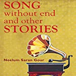 Song Without End and Other Stories | Neelum Saran Gour