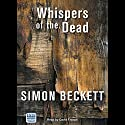 Whispers of the Dead: Dr David Hunter, Book 3 Audiobook by Simon Beckett Narrated by David Thorpe