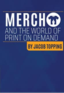 3c80f0534 Merch and the World Of Print On Demand: Going Beyond Merch By Amazon  Resources Into