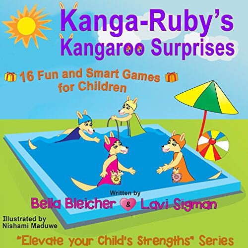 Children activity book: Kanga-Ruby Kangaroo's Surprises: 16 Fun and Smart Games for Children (Values books - Elevate Your Child's Strengths Book -