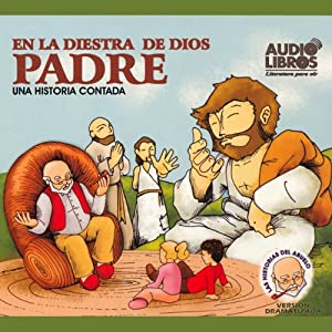 En la Diestra de Dios Padre (Texto Completo) [In God's Right Hand ] Audiobook