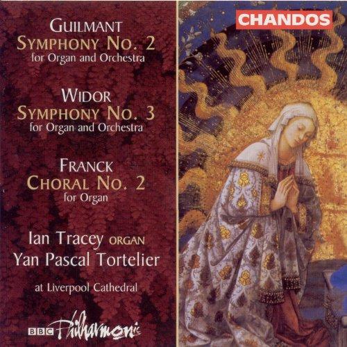 Guilmant: Organ Symphony No. 2 / Widor: Organ Symphony No. 3 / Franck: Choral No. 2 (Widor Organ)