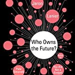 Who Owns the Future? | Jaron Lanier