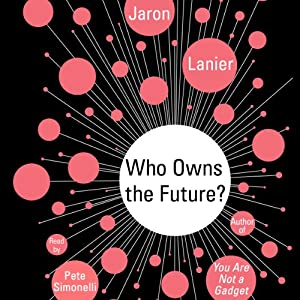 Who Owns the Future? Hörbuch