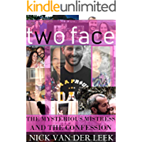 TWO FACE: THE MYSTERIOUS MISTRESS AND THE CONFESSION (K9 Book 6)