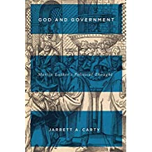 God and Government: Martin Luther's Political Thought (McGill-Queen's Studies in the History of Ideas Book 74)