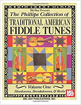 The Phillips Collection of Traditional American Fiddle Tunes Volume 1: 001