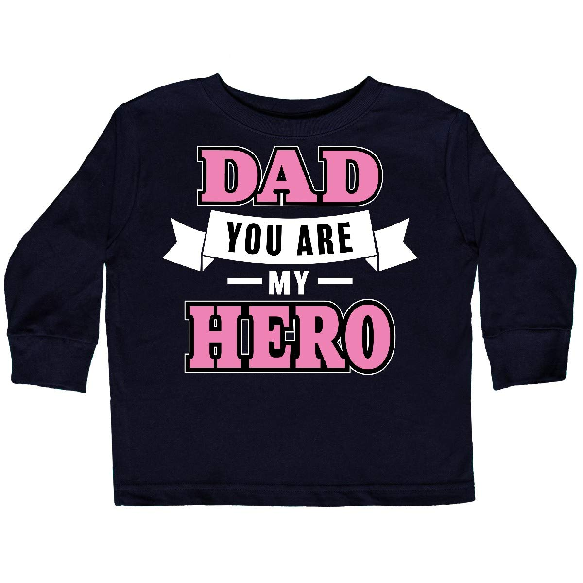 inktastic Dad You are My Hero in Pink Text Toddler Long Sleeve T-Shirt