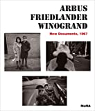 Arbus/Friedlander/Winogrand: New Documents, 1967