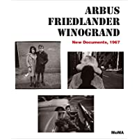 Arbus / Friedlander / Winogrand: New Documents, 1967