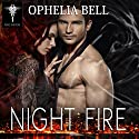Night Fire: Rising Dragons Series, Book 1 Audiobook by Ophelia Bell Narrated by Elizabeth Maxwell