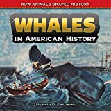 Whales in American History, Norman D. Graubart, 1477767738