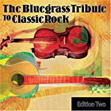 The Bluegrass Tribute to Classic Rock Volume 2