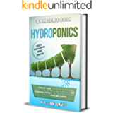 HYDROPONICS: The Complete Guide for Beginners to Growing Plants, Herbs, Vegetables and Fruits in a DIY Hydroponic System…