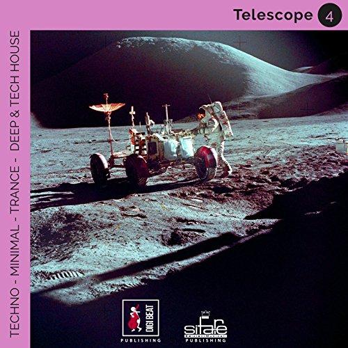 Telescope 4 (Techno Minimal Trance Deep and Tech House Remix)