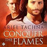 Conquer the Flames: Lang Downs #4 | Ariel Tachna