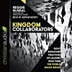 Kingdom Collaborators: Eight Signature Practices of Leaders Who Turn the World Upside Down | Reggie McNeal