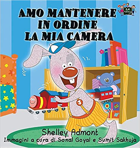 Amo mantenere in ordine la mia camera: I Love to Keep My Room Clean (Italian Edition) (Italian Bedtime Collection)