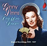 Ginny Simms: One More Dream - Original Recordings 1939-1947