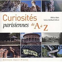 CURIOSITES PARISIENNES DE A A Z