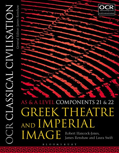 OCR Classical Civilisation AS and A Level Components 21 and 22: Greek Theatre and Imperial Image
