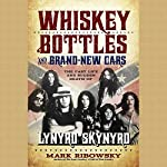 Whiskey Bottles and Brand-New Cars: The Fast Life and Sudden Death of Lynyrd Skynyrd | Mark Ribowsky